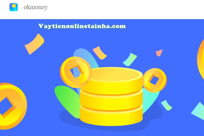 Okmoney vay tiền online nhanh